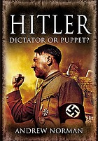 Hitler : dictator or puppet?
