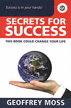 Secrets for success : this book could change your life