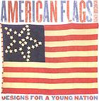 American flags : designs for a young nation