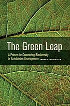 The green leap : a primer for conserving biodiversity in subdivision development