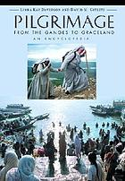 Pilgrimage : from the Ganges to Graceland : an encyclopedia