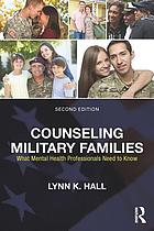 Counseling military families : what mental health professionals need to know
