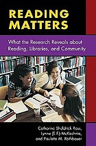 Reading matters : what the research reveals about reading, libraries, and community