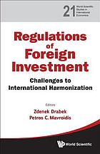 Regulation of foreign investment : challenges to international harmonization