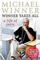 Winner takes all : a life of sorts