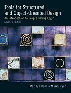 Tools for structured and object-oriented design : an introduction to programming logic