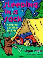 Sleeping in a sack : camping activities for kids