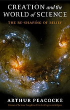 Creation and the world of science : the re-shaping of belief