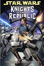 Knights of the Old Republic.. Volume 7, Dueling ambitions
