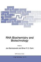 RNA biochemistry and biotechnology : proceedings of NATO Advanced Research Workshop on RNA, Biochemistry, and Biotechnology, held in Poznan, Poland, on October 10-17, 1998