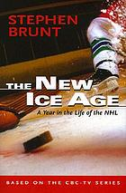 The new ice age : a year in the life of the NHL