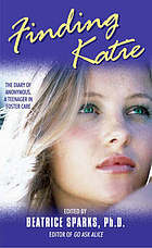 Finding Katie : the diary of Anonymous, a teenager in foster care