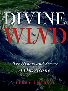 Divine wind : the history and science of hurricanes