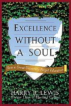 Excellence without a soul : how a great university forgot education