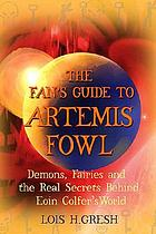 The fan's guide to Artemis Fowl : demons, fairies & the real secrets behind Eoin Colfer's world