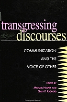 Transgressing discourses : communication and the voice of other