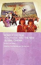 Hong Kong film, Hollywood and the new global cinema : no film is an island