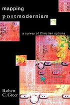 Mapping postmodernism : a survey of Christian options