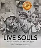 Live souls : citizens and volunteers of civil war Spain
