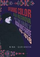 Exploring color : Olga Rozanova and the early Russian Avant-Garde, 1910-1918