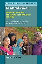 Gendered voices : reflections on gender and education in South Africa and Sudan