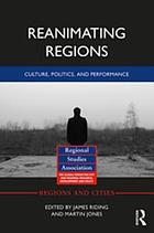 Reanimating Regions : Culture, Politics, and Performance.