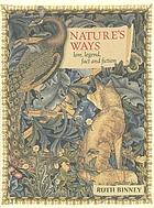 Nature's ways : lore, legend, fact and fiction