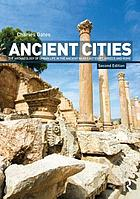 Ancient Cities: The Archaeology of Urban Life in the Ancient Near East and Egypt, Greece, and Rome cover image