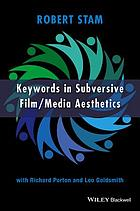 Keywords in subversive film/media aesthethics