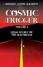 Cosmic trigger : final secret of the illuminati