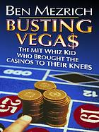 Busting Vega[s] : the MIT whiz kid who brought the casinos to their knees