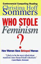 Who stole feminism? : how women have betrayed women