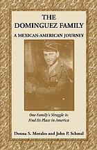 The Dominguez family : a Mexican-American journey : one family's struggle to find its place in America