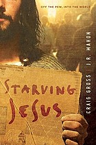 Starving Jesus : off the pew, into the world