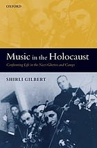 Music in the Holocaust : confronting life in the Nazi ghettos and camps