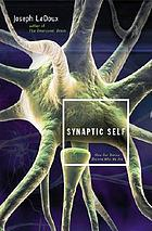 Synaptic self : how our brains become who we are