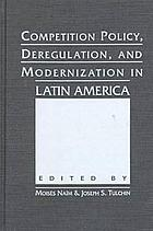Competition policy, deregulation, and modernization in Latin America