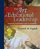The art of educational leadership : balancing performance and accountability