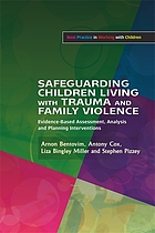 Safeguarding Children Living with Trauma and Family Violence: Evidence-Based Assessment, Analysis and Planning Interventions cover image