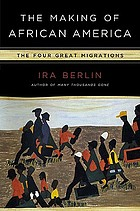 The making of African America : the four great migrations