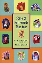 Some of her friends that year : new & selected stories
