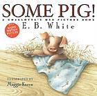 Some pig! : a Charlotte's web picture book