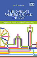 Public private partnerships and the law : regulation, institutions and community