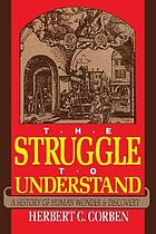Struggle to understand : a history of human wonder and discovery