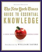 The New York Times guide to essential knowledge : a desk reference for the curious mind.