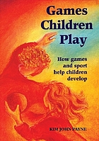 Games children play : how games and sport help children develop