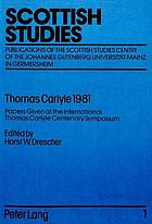 Thomas Carlyle 1981 : papers given at the Internat. Thomas Carlyle Centenary Symposium ; [at the Scottish Studies Centre of the Johannes-Gutenberg-Univ. Mainz in Germersheim]