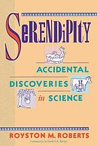 Serendipity : accidental discoveries in science