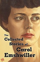 The collected stories of Carol Emshwiller.