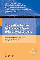 Highlights on practical applications of agents and multi-agent systems : International Workshops of PAAMS 2013, Salamanca, Spain, May 22-24, 2013. Proceedings